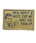 Metalen bord how about a nice cup of shut the fuck up
